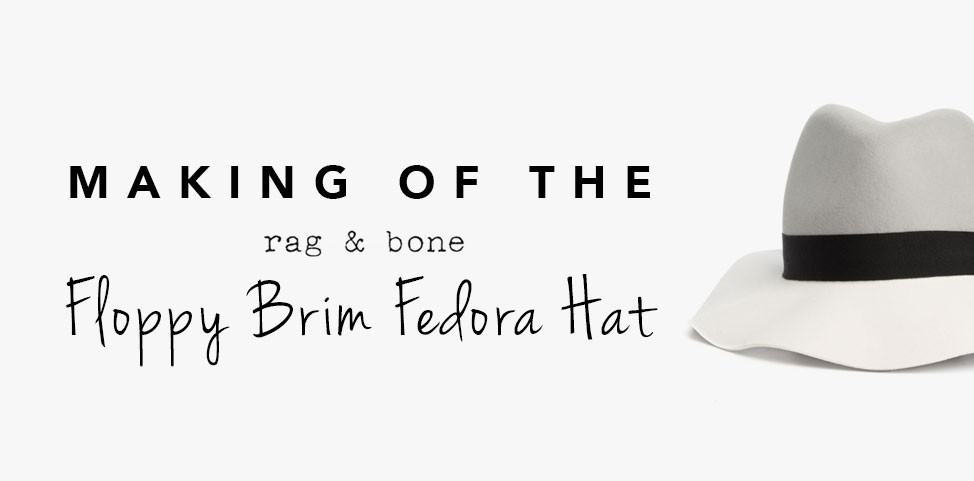 7c31623522e2c The Fashionable Floppy Birm Fedora hat – a timeless Rag   Bone favorite! The  production of the hat consists of 80 steps before hitting the stores and as  ...